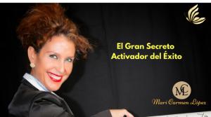 EL GRAN SECRETO ACTIVADOR DEL ÉXITO