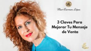 3 CLAVES PARA MEJORAR TU MENSAJE DE VENTA